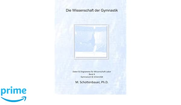 Die Wissenschaft der Gymnastik: Band 4: Daten & Diagramme für ...