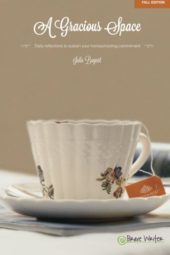 A Gracious Space: Fall: Daily Reflections to Sustain Your Homeschooling Commitment (Volume 1) cover