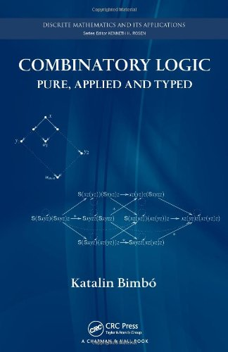 [PDF] Combinatory Logic: Pure, Applied and Typed Free Download | Publisher : Chapman and Hall/CRC | Category : Computers & Internet | ISBN 10 : 1439800006 | ISBN 13 : 9781439800003