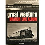 img - for Great Western Branch Line Album book / textbook / text book