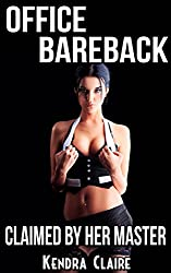 Office Bareback:  Claimed by Her Master