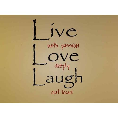 Amazon.com: Live with passion Love deeply Laugh out loud