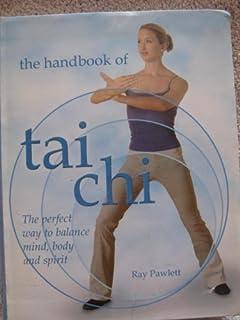 The Handbook of Tai Chi by Ray Pawlett (2005-05-03)