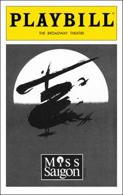 Playbill from Miss Saigon starring Luoyong Wang Joan Almedilla Matt Bogart Milton Craig Nealy Anastasia Barzee Welly Yang Roxanne Taga is Kim at Certain performances Music by Claude-Michel Schönberg and Lyrics by Alain Boublil and Richard Maltby, Jr. - Wellies Plain