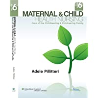 Maternal & Child Health Nursing: Care of the Childbearing & Childrearing Family...