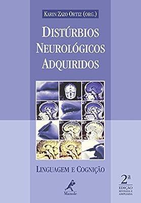 Distúrbios Neurológicos Adquiridos. Linguagem e Cognição by Manole