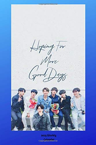 Hoping for More Good Days 2019 Weekly Calendar