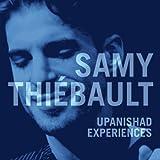 Upanishad Experience by Samy Thiebault