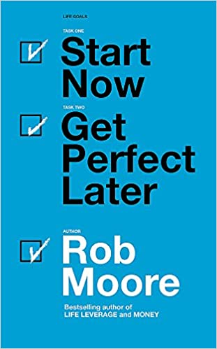 amazon start now get perfect later rob moore management