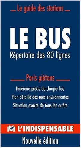 Le Bus Parisien Repertoire Des 80 Lignes Plan Circulation Transports Cartes Indispensable 9782707204547 Amazon Com Books