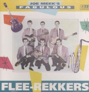 Joe Meek's Fabulous Flee-Rekkers