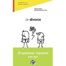Je divorce: 25 questions-réponses pour agir (Droit dans la poche) (French Edition)