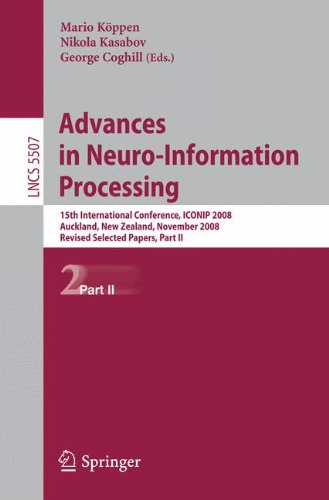 Advances in Neuro-Information Processing: 15th International Conference, ICONIP 2008, Auckland, New Zealand, November 25-28, 2008, Revised Selected Papers, Part II (Lecture Notes in Computer Science) (Advances In Neural Information Processing Systems 25)