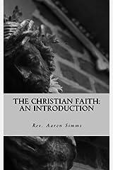 The Christian Faith: An Introduction Paperback
