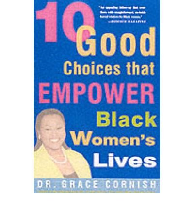 Download [(10 Good Choices That Empower Black Women's Lives)] [Author: Grace Cornish] published on (January, 2002) pdf epub
