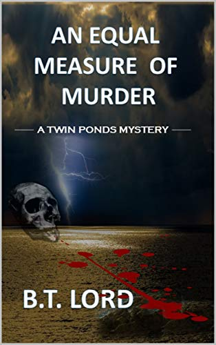 - An Equal Measure of Murder (Twin Ponds Mystery Series Book 6)
