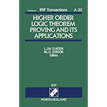 Higher Order Logic Theorem Proving and its Applications: Proceedings of the IFIP TC10/WG10.2 International Workshop on Higher Order Logic Theorem Proving ... A: Computer Science and Technology Book 20)