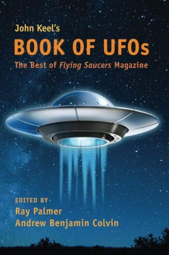 John Keel's Book of UFOs: The Best of Flying Saucers for sale  Delivered anywhere in USA