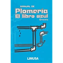 Manual De Plomeria, El Libro Azul / The Pipe Fitters Blue Book (Spanish Edition) Poc Tra by Graves, W. V. (2005) Paperback