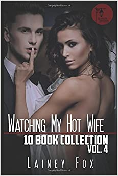 Watching My Hot Wife - Ten Book Collection Vol 4