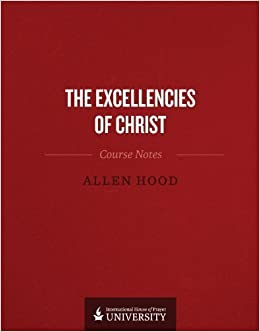Book Excellencies of Christ by Allen Hood (2013-12-01)