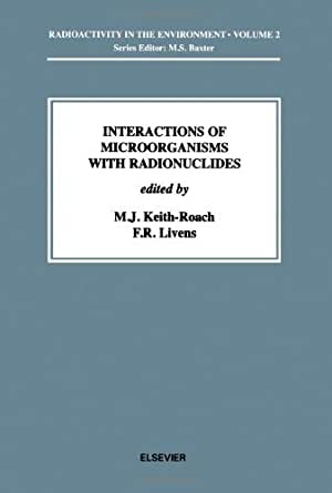 Interactions of Microorganisms with Radionuclides