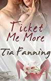 Ticket Me More (Handcuffs and Lace Line) by Tia Fanning