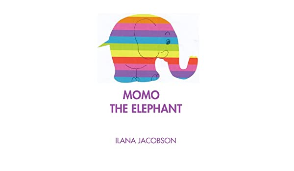 MOMO THE ELEPHANT (English Edition) eBook: Ilana Jacobson: Amazon ...