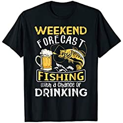 Weekend Forecast Fishing With A Chance Of Drinking T-Shirt