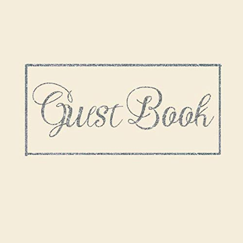 Guest Book: Ivory Cream Silver Wedding/Birthday/Graduation/Baby Shower/Bridal/Memorial/Party/Vacation/Funeral/Christening/Hen/Retirement/Holiday ... Log,Photo,Unique Elegant Ideas ()