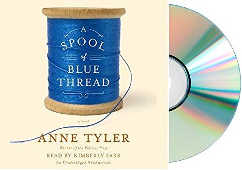 [A Spool of Blue Thread Audiobook] A Spool of Blue Thread Audio CD: By Anne Tyler Unabridged Audiobook Spool of Blue Thread
