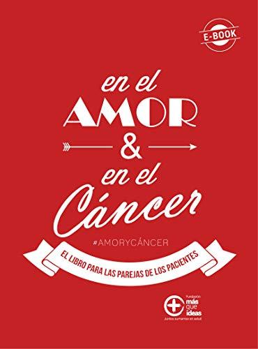 En el Amor y en el Cáncer: El libro para las parejas de los pacientes (Spanish Edition)