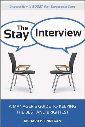 The Stay Interview: A Manager's Guide to Keeping the Best and Brightest