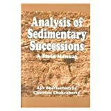 Analysis of Sedimentary Successions, A. K. Bhattacharyya and C. Chakraborty, 9058092275