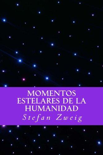 Momentos Estelares de la Humanidad (Spanish Editio)  [Zweig, Stefan] (Tapa Blanda)