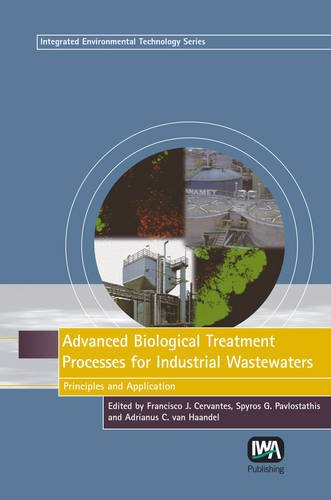 Advanced Biological Treatment Processes for Industrial Wastewaters: Principles and Applications (Integrated Environmenta