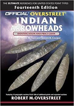 Book Robert M. Overstreet: The Official Overstreet Identification and Price Guide to Indian Arrowheads, 14th Edition (Paperback); 2015 Edition