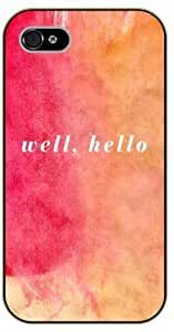 iPhone 5C Well, hello - black plastic case / Life quotes, inspirational and motivational / Surelock Authentic