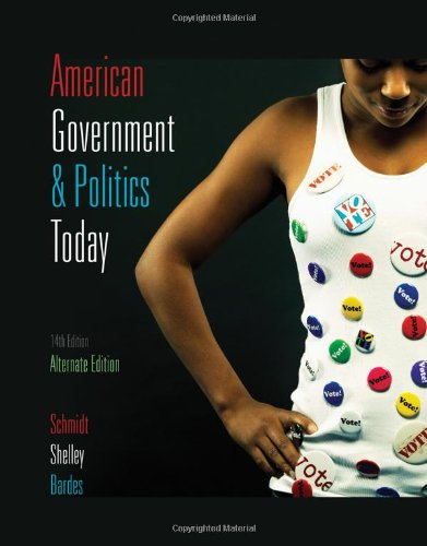 American Government and Politics Today, 2009-2010, Alternate Edition