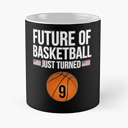Future Of Basketball Just Turned 9 For 9th Birthdays - Gift For Year Old Pla Mug Coffee Tea Funny Gifts Men And Women Cup White 11 Oz The Best Holidays (Best 9th Grade Basketball Player)