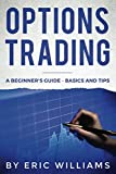 img - for Options Trading: A Beginner's Guide- Basics and Tips book / textbook / text book
