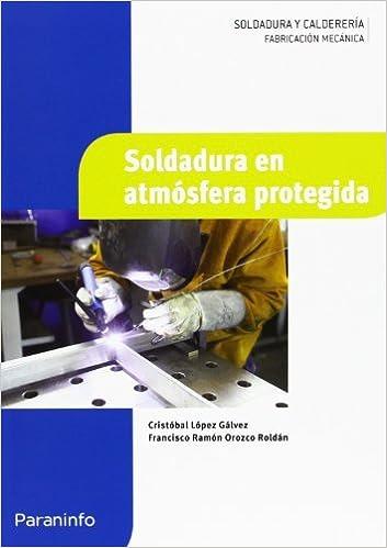Soldadura en atmósfera protegida (Spanish) Paperback – May 1, 2013
