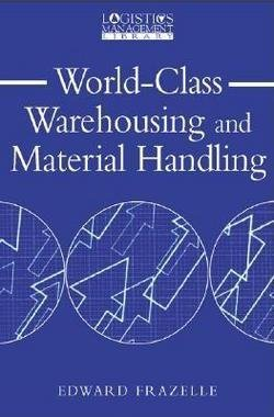Ph.d. Edward H. Frazelle: World-Class Warehousing and Material Handling (Hardcover); 2001 Edition
