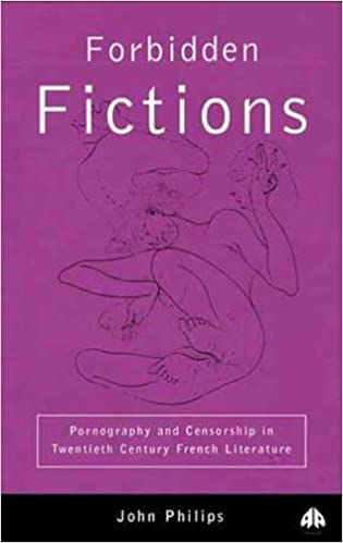 cover art for Forbidden Fictions: Pornography and Censorship in Twentieth-Century French Literature