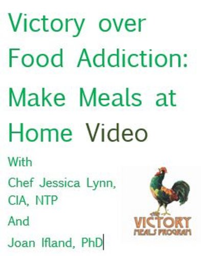 (Victory Over Food Addiction: Make Meals at Home Video)