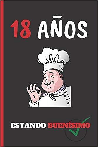 Amazon.com: 18 AÑOS ESTANDO BUENÍSIMO: REGALO DE CUMPLEAÑOS ...
