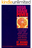 Mega Brain Power: Transform Your Life With Mind Machines and Brain Nutrients