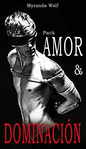 Pack Amor y Dominación: 6 historias de erótica gay en español: (Gay erotica BDSM) por Myranda Wolf