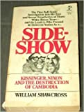 Sideshow: Kissinger, Nixon and the Destruction of Cambodia