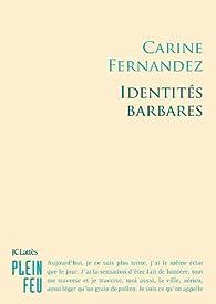 Identités barbares par Carine Fernandez